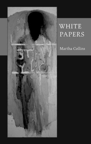 White Papers, poetry by Martha Collins